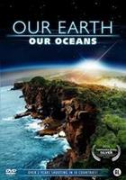 Our earth - Our oceans (DVD)