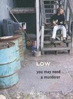 You May Need A Murderer