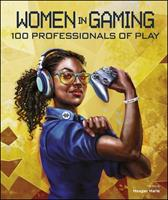 Prima Games Woman in Gaming 100 Professionals of Play