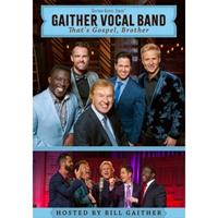 Gaither Vocal Band - Thats Gospel Brother (DVD)