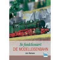 TRANSPRESS So funktioniert die Modelleisenbahn Jan Reiners Aantal pagina's: 128 bladzijden (Duitstalig)